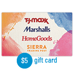 HOMEGOODS<sup>®</sup> $5 Gift Card