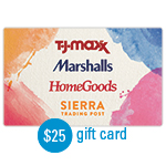 HOMEGOODS<sup>®</sup> $25 Gift Card